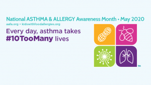 MAY IS NATIONAL ALLERGY & ASTHMA AWARENESS MONTH